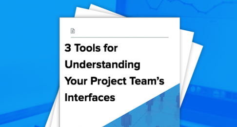 3 Tools for Understanding Your Project Team's Interfaces